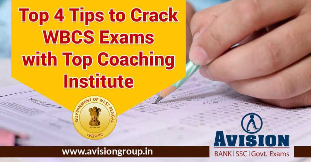 Top 4 Tips For Cracking WBCS Exams With Top Coaching Institute